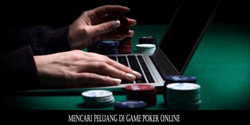 Mencari Peluang Di Game Poker Online