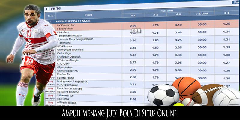 Ampuh Menang Judi Bola Di Situs Online